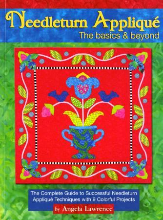 Landauer Needleturn Applique The Basics & Beyond - Hardcover by Angela Lawrence L11276