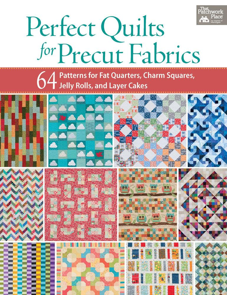 Perfect Quilts for Precut Fabrics by Martingale B1257