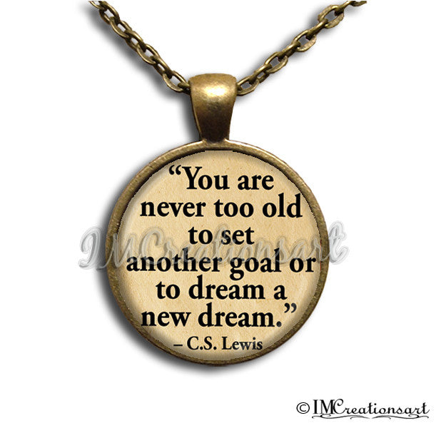 C.W. Lewis Quote: You are Never Too Old...