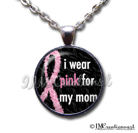 I Wear Pink For Mom Cancer Awareness