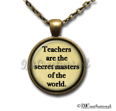 Teachers are the Secret Masters of the World