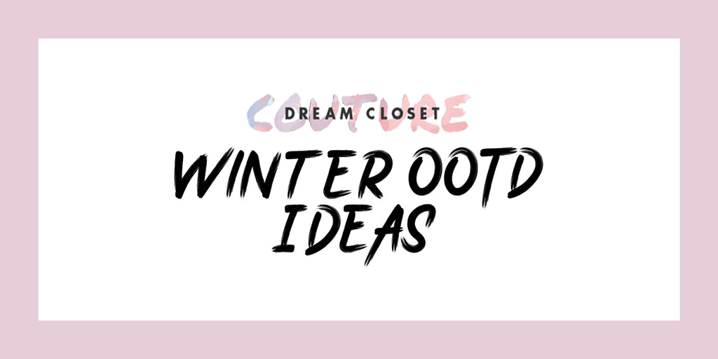 Winter OOTD Ideas