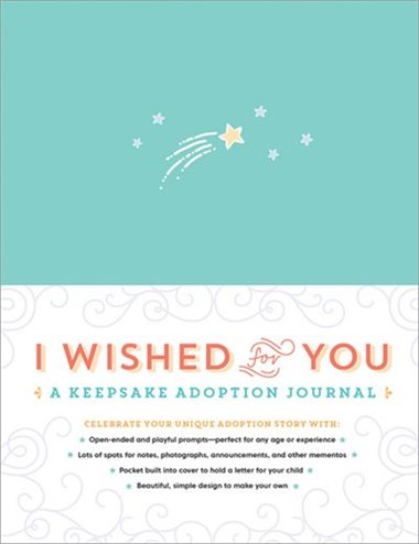 I Wished for You - A Keepsake Adoption Journal