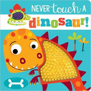 Never Touch a Dinosaur!