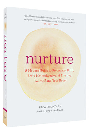 Nurture - A Modern Guide to Pregnancy, Birth, Early Motherhood - and trusting yourself and your body