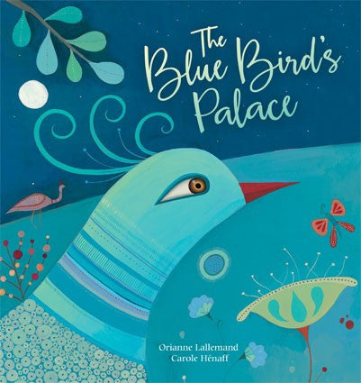 The Blue Bird's Palace - Hardcover