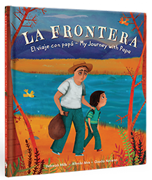 La Frontera: El Viaje con Papa/My Journey with Papa (hardcover)