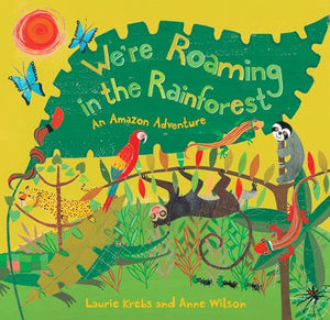 We're Roaming in the Rainforest: An Amazon Adventure paperback
