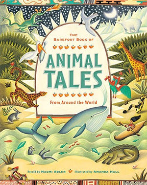Barefoot Book of Animal Tales