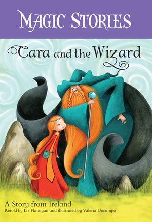 Magic Stories - Cara and the Wizard: A Story from Ireland * CLEARANCE - FINAL SALE *