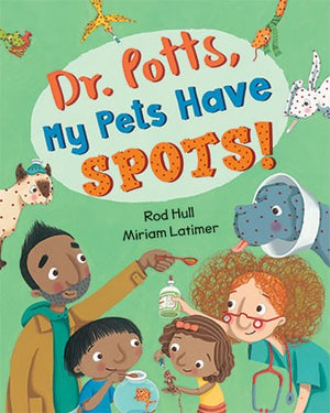 Dr. Potts, My Pets Have Spots!