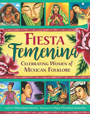 Fiesta Femenina - Celebrating Women of Mexican Folklore