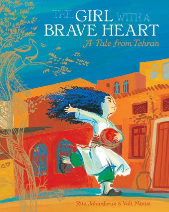 Girl with a Brave Heart: A Tale from Tehran - Paperback
