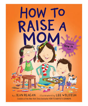How to Raise a Mom - Board Book