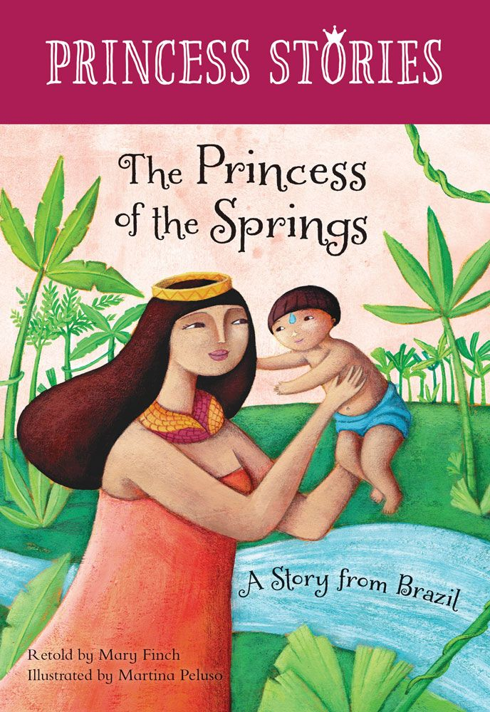 Princess Stories - The Princess of the Springs: A Story from Brazil * CLEARANCE - FINAL SALE *