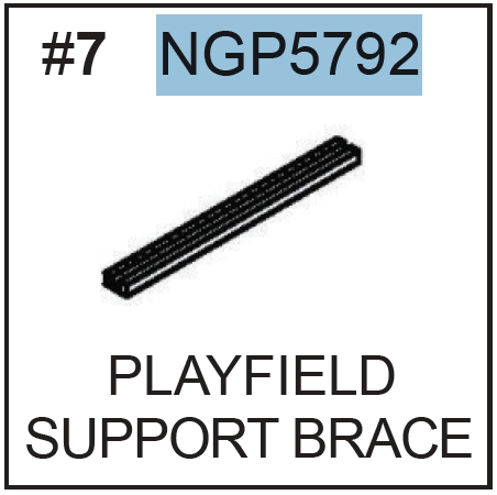 Replacement Part NGP5792 Playfield Support Brace