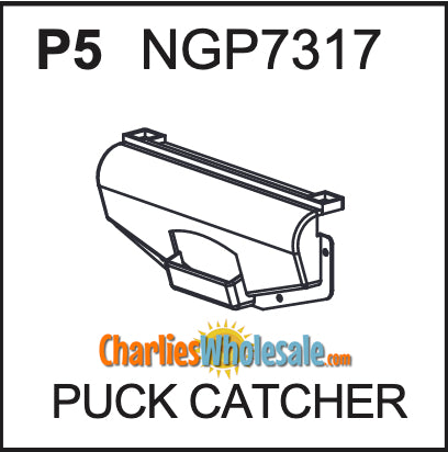 Replacement Part NGP7317 Puck Catcher