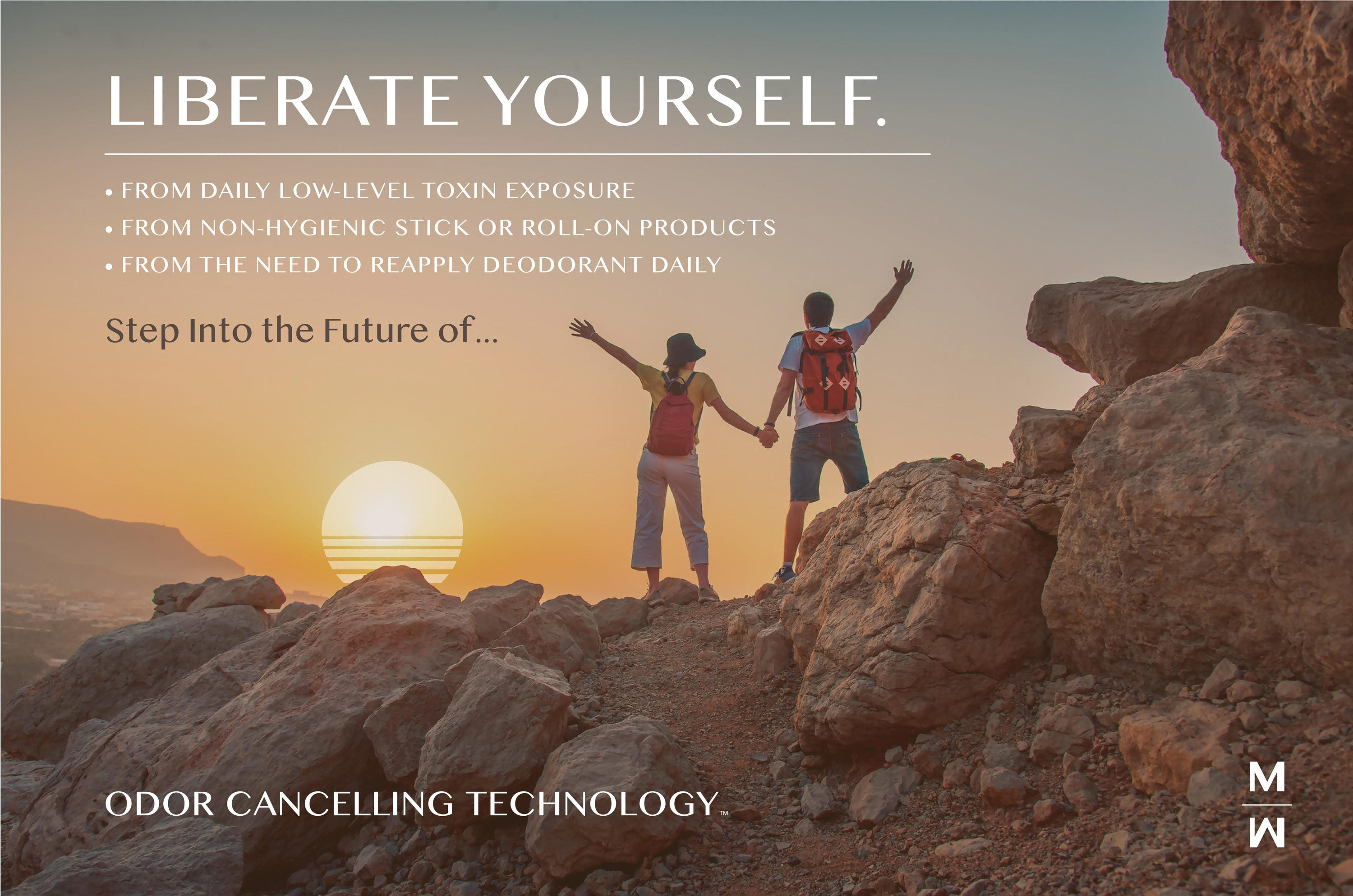 =Liberate Yourself. From daily low-level toxin exposure. From non-hygienic stick or roll-on products. From the need to reapply deodorant daily. Step into the future of... odor cancelling technology.