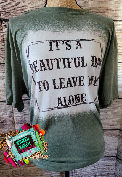 Its a beautiful day bleached tee