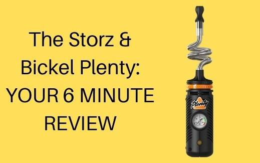 The Storz & Bickel Plenty: Your 6 Minute Review