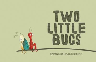 Two little bugs by Mark and Rowan Sommerset
