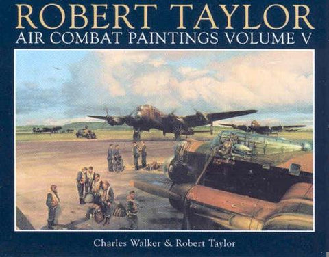 """Air Combat Paintings Volume V"" by Robert Taylor"