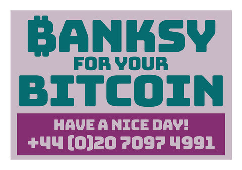 Banksy For Your Bitcoin - Have A Nice Day!