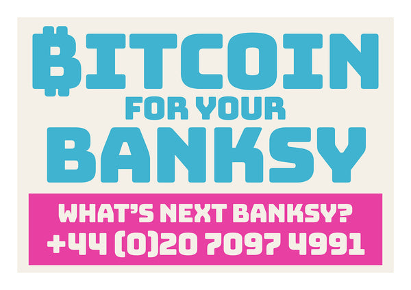 Bitcoin For Your Banksy - What's Next Banksy