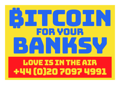 Bitcoin For Your Banksy - Love Is In The Air