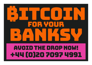Bitcoin For Your Banksy - Avoid The Drop Now!