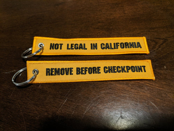 Not Legal In Cali Keychain -Original-