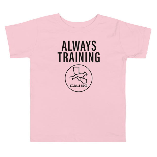 CALI K9® ALWAYS TRAINING Toddlers T-Shirt