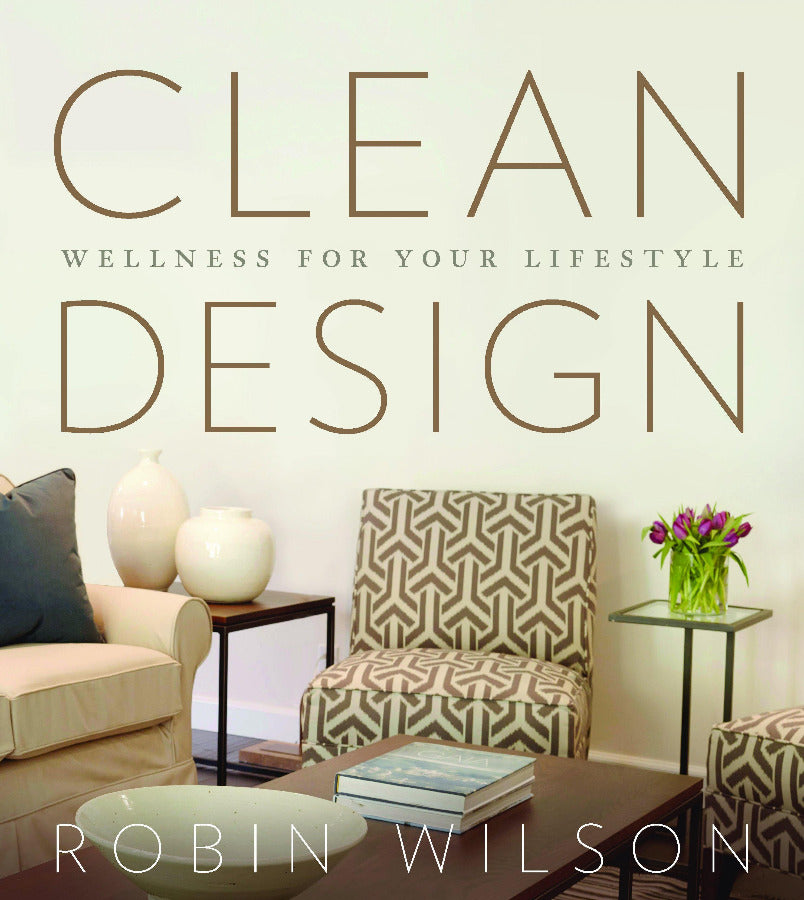 Clean Design: Wellness for your Lifestyle - CLEAN DESIGN HOME