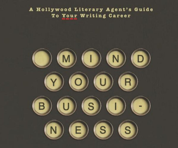 Mind Your Screenwriting Business (with Michele Wallerstein)