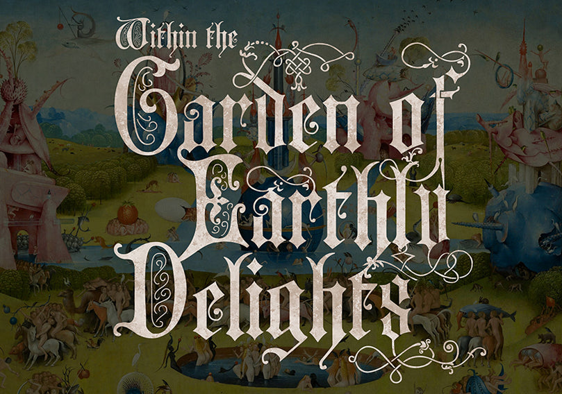 Within The Garden of Earthly Delights