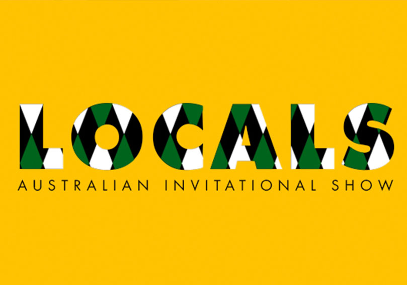 LOCALS – Australian Invitational Show