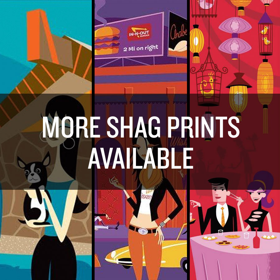 More Shag Prints Available!