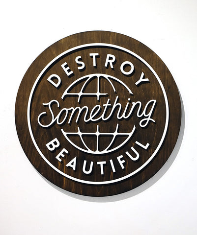 Destroy Something Beautiful