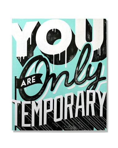 You Are Only Temporary