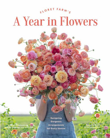 Floret Farms' A Year in Flowers by Erin Benzakein