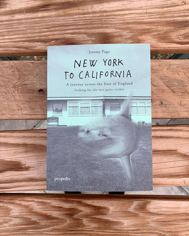 New York to California by Jeremy Page, published by propolis book hive norwich