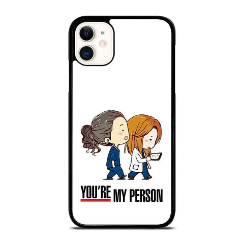 GREY' S ANATOMY YOU'RE MY PERSON-iphone-11-case-cover