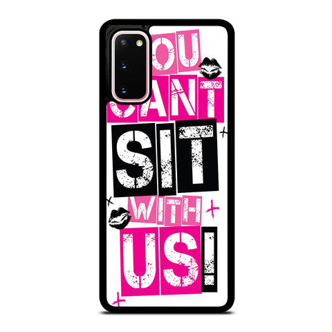 YOU CAN'T SIT WITH US Samsung Galaxy S20 Case Cover