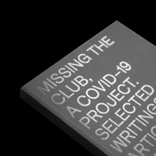 Load image into Gallery viewer, MISSING THE CLUB, A COVID-19 PROJECT. SELECTED WRITINGS, ARTICLES, INTERVIEWS & PHOTOGRAPHY 2017-2020, BY KONG DJ.