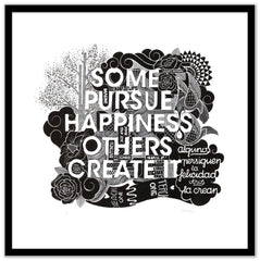 Boamistura  artwork- Some pursue happiness others create it - Framed black -  Gunter Gallery