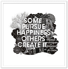 Boamistura  artwork- Some pursue happiness others create it - Framed white -  Gunter Gallery