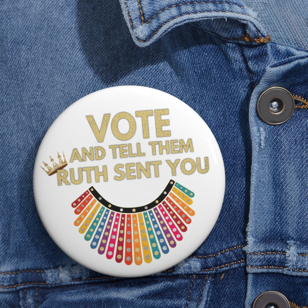 RBG Vote Pin Buttons - Ruth Bader Ginsburg - VOTE and tell them Ruth Sent You - RBG Pins - Vote Rainbow Flag Dissent Collar Biden Harris Pin