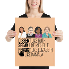 Load image into Gallery viewer, Kamala RBG Michelle Obama Elizabeth - Inspirational Women Poster - Dissent, Persist, Speak, Win Badass Women Poster - Girl's Nursery Poster