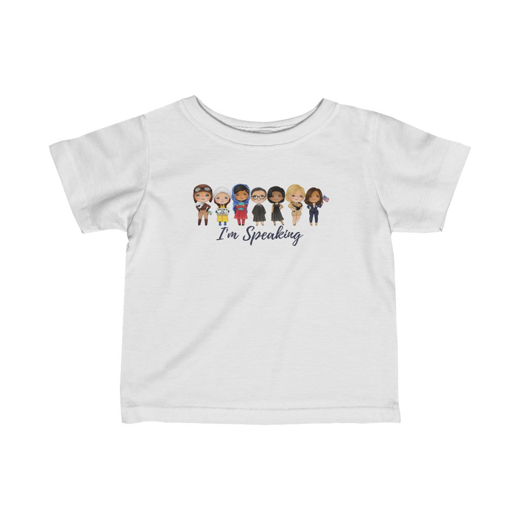 Strong Empowered Women - I'm Speaking Kamala Quote Shirt - RBG, Greta, Michelle Obama, Goodall, Amelia - Girl 6M-18M Infant Fine Jersey Tee