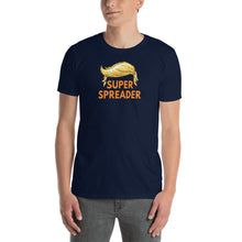Load image into Gallery viewer, Trump the Super Spreader Shirt - Trump Super-Spreader - Where a Mask Please - Slow the Spread - Vote Trump Out also - Unisex T-Shirt